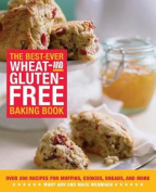 The Best-Ever Wheat and Gluten-Free Baking Book