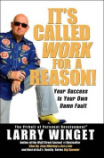 It's Called Work for a Reason!