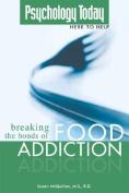 Breaking the Bonds of Food Addiction