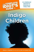 The Complete Idiot's Guide to Indigo Children