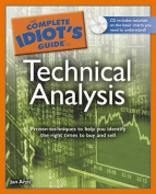 The Complete Idiot's Guide to Technical Analysis [With CDROM]