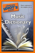 The Complete Idiot's Guide Music Dictionary (Complete Idiot's Guides