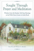 Sought Through Prayer and Meditation...