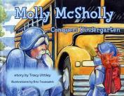 Molly McSholly Conquers Kindergarten