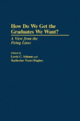 How Do We Get the Graduates We Want?