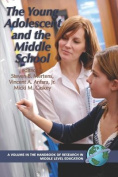 The Young Adolescent and the Middle School