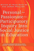 Personal~Passionate~Participatory Inquiry into Social Justice in Education