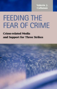 Feeding the Fear of Crime
