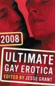 Ultimate Gay Erotica: 2008