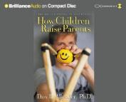 How Children Raise Parents [Audio]
