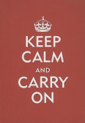 Keep Calm and Carry on Journal [With Elastic Band Place Holder]