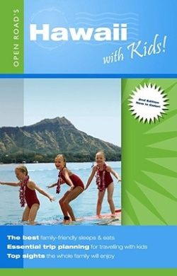 Hawaii with Kids!: Open Road - Your Family Travel Pros!