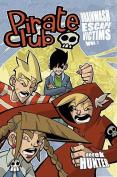 Pirate Club Volume 2