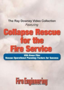 The Ray Downey Video Collection: Collapse Rescue for the Fire Service