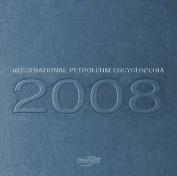 2008 International Petroleum Encyclopedia