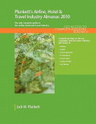Plunkett's Airline, Hotel & Travel Industry Almanac 2010