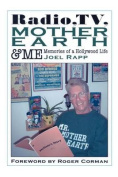 Radio, TV, Mother Earth & Me  : Memories of a Hollywood Life