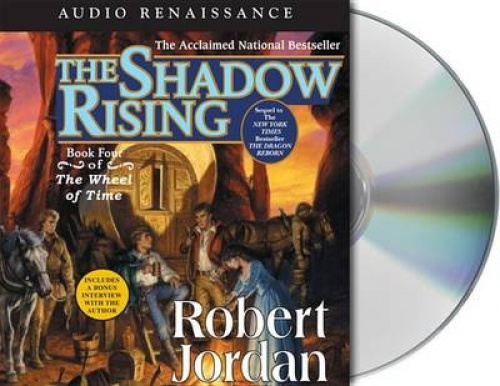 The Shadow Rising: Book Four of 'The Wheel of Time' [Audio] by Robert Jordan.