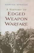 A History of Edged Weapon Warfare