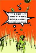 The Brief and Frightening Reign of Phil