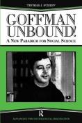 Goffman Unbound!