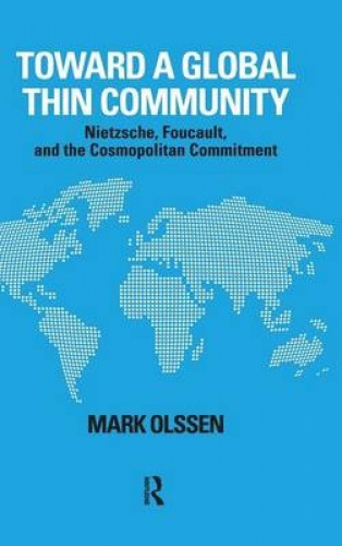 Toward a Global Thin Community: Nietzsche, Foucault, and the Future of