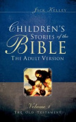 Children's Stories of the Bible the Adult Version