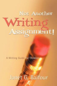 Not Another Writing Assignment!