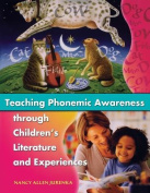 Teaching Phonemic Awareness Through Childrens Literature and Experiences