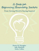 A Guide for Beginning Elementary Teachers