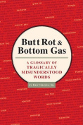Butt Rot and Bottom Gas