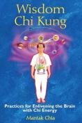Wisdom Chi Kung