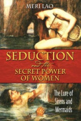 Seduction and the Secret Power of Women