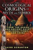 Cosmological Origins of Myth and Symbol