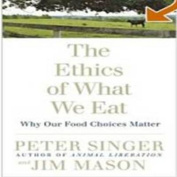 The Ethics of What We Eat