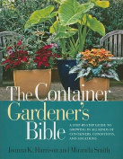 The Container Gardener's Bible