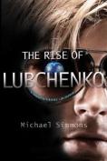 The Rise of Lubchenko