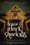 House of Dark Shadows (Dreamhouse Kings