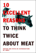 10 Excellent Reasons to Think Twice About Meat