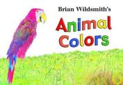 Brian Wildsmith's Animal Colors [Board book]