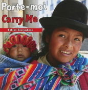 Porte-Moi/Carry Me (Babies Everywhere) [Board book] [FRE]