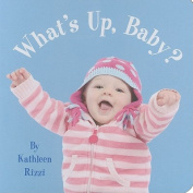 What's Up, Baby? [Board Book]