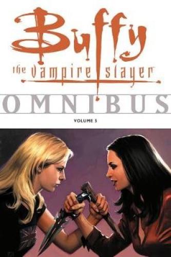 Buffy The Vampire Slayer Omnibus: v. 5 by Christopher Golden.