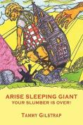 Arise Sleeping Giant