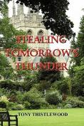 Stealing Tomorrow's Thunder