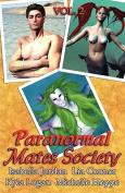 Paranormal Mates Society Vol. II