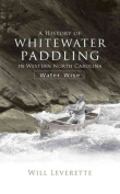 The History Press 138515 History of White Water Paddling in Western North California