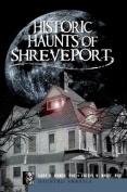 Historic Haunts of Shreveport