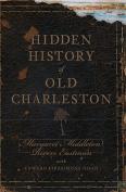 Hidden History of Old Charleston