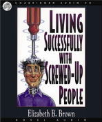 Living Successfully with Screwed-Up People [Audio]
